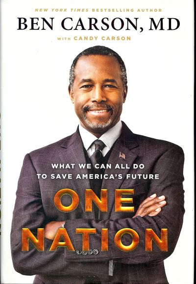 2014. CARSON, Ben. ONE NATION. . : Sentinel, . 8vo., boards in dust jacket; 225 pages. First Edition...