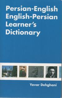 Persian-english English-persian Learner\'s Dictionary A Dictionary for English Speakers Studying Persian (Farsi/dari