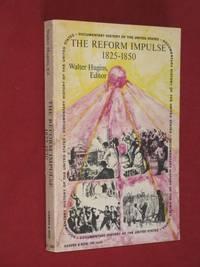 The Reform Impulse 1825-1850