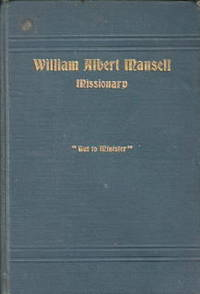 image of The Life and Work of William Albert Mansell: Missionary
