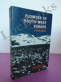 FLOWERS OF SOUTH WEST EUROPE A Field Guide