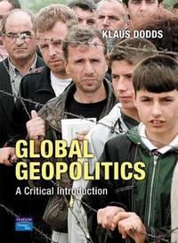 Global Geopolitics : A Critical Introduction
