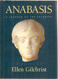 Anabasis: A Journey to the Interior by  Ellen Gilchrist - First Edition - 1994 - from Warren's Books and Biblio.com