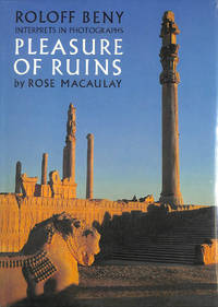 Roloff Beny Interprets in Photographs Pleasure of Ruins by Rose Macaulay