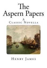 The Aspern Papers by Henry James - 2014-06-28 - from Books Express and Biblio.com