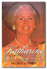 image of Katharine A Biography of Her Royal Highness the Duchess of Kent