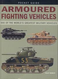 Armoured Fighting Vehicles - Pocket Guide by Philip Trewhitt - Paperback - Reprint - 2008 - from Dereks Transport Books and Biblio.co.uk