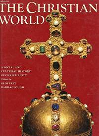 image of The Christian World: A Social and Cultural History of Christianity