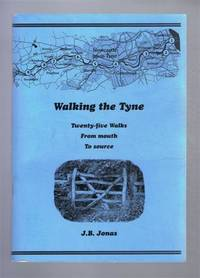 Walking the Tyne, Twenty-five Walks From mouth to source