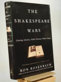 image of The Shakespeare Wars: Clashing Scholars, Public Fiascoes, Palace Coups