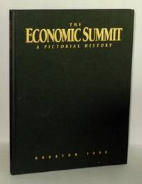 The Economic Summit: A Pictorial History of the Economic Summit of Industrialized Nations 1975-1990 - Houston 1990