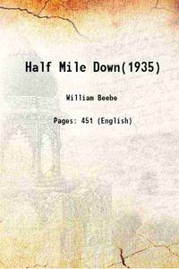 Half Mile Down(1935) 1935 [Hardcover] by William Beebe - Hardcover - 2017 - from Gyan Books and Biblio.com