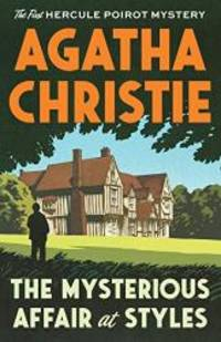 image of The Mysterious Affair at Styles: The First Hercule Poirot Mystery