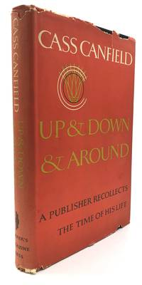 image of Up_Down_Around, a Publisher Recollects the Time of his Life - inscribed to William Targ