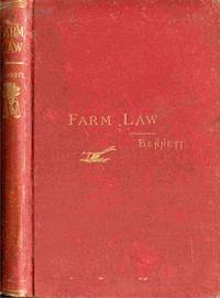 Farm Law: A Treatise On The Legal Rights And Liabilities Of Farmers  Adapted to the Stututes of all States