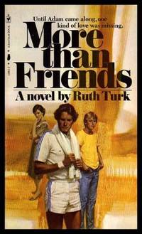 MORE THAN FRIENDS by  Ruth Turk - Paperback - First Paperback Printing - 1980 - from W. Fraser Sandercombe (SKU: 217613)
