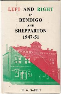 Left and Right in Bendigo and Shepparton 1947-51.