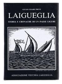Laigueglia: Storia e Cronache di un Paese Ligure (Stories and Chronicles from the Ligurian Countryside)
