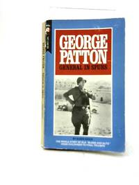 George Patton: General in Spurs