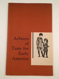 Arbiters of Taste for Early America A Guide to an Exhibition inthe William L. Clements Library