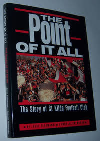 THE POINT OF IT ALL: The Story of St Kilda Football Club
