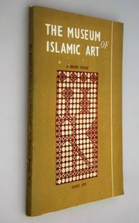 The Museum of Islamic Art: a short Guide