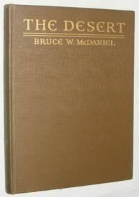 The Desert: God's Crucible by Bruce W McDaniel - Hardcover - 1926 - from Nigel Smith Books (SKU: 14071022x19021-111)