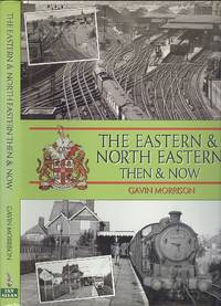 The Eastern and North Eastern Then and Now