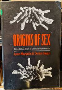 Origins Of Sex by Lynn Margulis & Dorion Sagan - 1986
