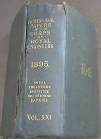 Professional Papers of the Corps of Royal Engineers / Royal Engineers Institute - Occasional Papers Vol XXI