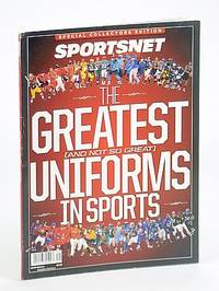 The Greatest (And Not So Great) Uniforms in Sports - Sportsnet Special Collectors Edition