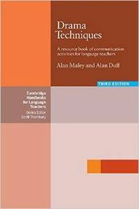Drama Techniques: A Resource Book of Communication Activities for Language Teachers, Third Edition