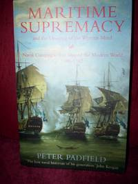 image of Maritime Supremacy_the Opening of the Western Mind : Naval Campaigns that Shaped the Modern World 1588-1782