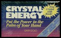 CRYSTAL ENERGY - Put the Power in the Palm of Your Hand