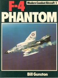 F-4 Phantom (Modern Combat Aircraft 1) by  Bill Gunston - Hardcover - Reprint - 1978 - from Dereks Transport Books and Biblio.com