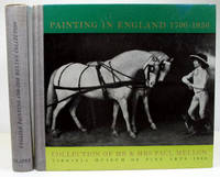 Painting in England 1700-1850. Collection of Mr. & Mrs. Paul Mellon. Virginia Museum of Fine...