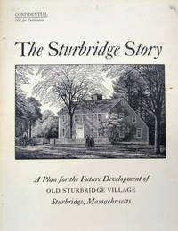 The Sturbridge Story:  A Plan for the Future Development of Old Sturbridge  Village, Sturbridge, Massachusetts