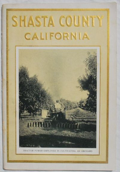 Shasta County: Sunset Magazine Homeseekers' Bureau for the Board of Supervisors, Shasta County, 1915...