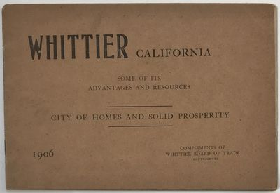 Whittier: Board of Trade, 1906. Very good.. 16pp. Oblong octavo. Original printed wrappers, stapled....