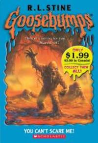 Goosebumps: You Can't Scare Me! by R L Stine - 2005-08-01