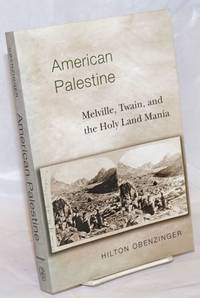 American Palestine: Melville, Twain, and the Holy Land mania