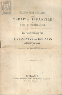 Sull'uso della tannalbina nella terapia infantile; Sul valore terapeutico della tannalbina