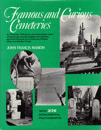 FAMOUS AND CURIOUS CEMETERIES by  John Francis MARION - First Edition - 1977 - from SCENE OF THE CRIME ® (SKU: 000931)