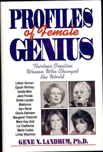 1994. LANDRUM, Gene N. PROFILES OF FEMALE GENIUS. Amherst, NY: Prometheus Books, . 8vo., boards in d...