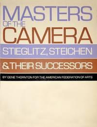 image of Masters of the Camera: Stieglitz, Steichen_Their Successors