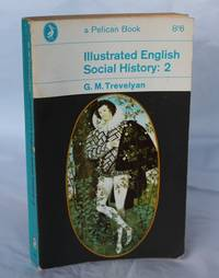 Illustrated English Social History: 2 : The Age of Shakespeare and the Tudor Period