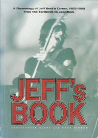 Jeff's book: A chronology of Jeff Beck's career 1965-1980: from the Yardbirds to Jazz-Rock