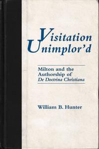 Visitation Unimplor'd: Milton and the Authorship of De Doctrina Christiana