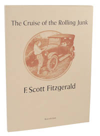 The Cruise of The Rolling Junk by  F. Scott FITZGERALD - First Edition - 1976 - from Jeff Hirsch Books, ABAA (SKU: 105507)