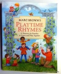 Marc Brown's Playtime Rhymes a Treasury for Families to Learn and Play Together